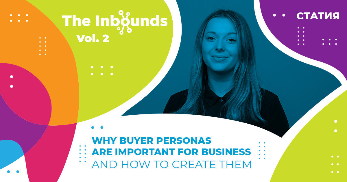 Статия - Why Buyer Personas are Important for Business and How to Create Them