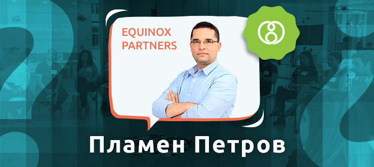 Пламен Петров е управляващ партньор в Equinox Partners – компания за обучение и развитие на хора и екипи.
